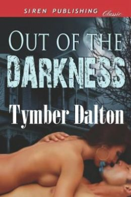 Out of the Darkness (Siren Publishing Classic)