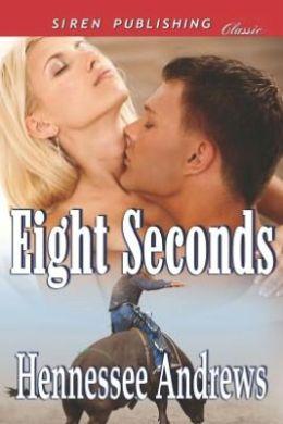 Eight Seconds (Siren Publishing Classic)