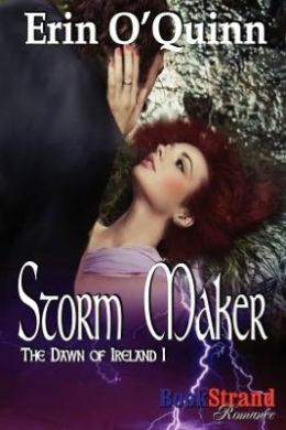Storm Maker [The Dawn of Ireland 1] (Bookstrand Publishing Romance)