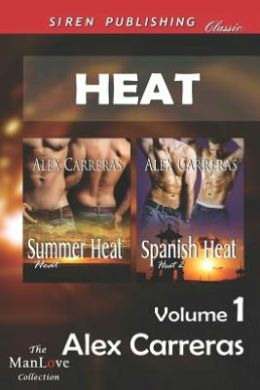 Heat, Volume 1 [Summer Heat: Spanish Heat] (Siren Publishing Classic Manlove)