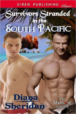 Survivors Stranded in the South Pacific (Siren Publishing Classic ManLove)