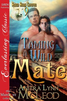 Taming a Wild Mate [Rough River Coyotes 9] (Siren Publishing Everlasting Classic ManLove)