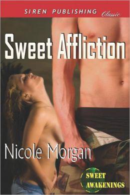 Sweet Affliction [Sweet Awakenings 4] (Siren Publishing Classic)