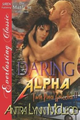 Daring Alpha [Twin Pines Grizzlies 11] (Siren Publishing Everlasting Classic Manlove)
