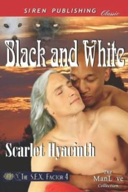 Black and White [The S.E.X. Factor 4] (Siren Publishing Classic Manlove)