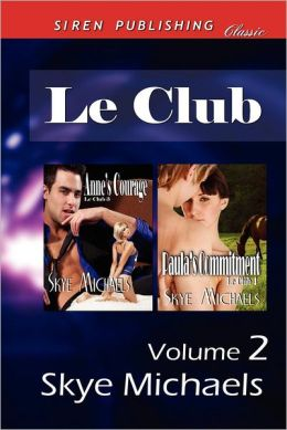 Le Club, Volume 2 [Anne's Courage: Paula's Commitment] (Siren Publishing Classic)
