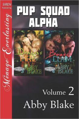 Pup Squad Alpha, Volume 2 [Dragon's Fire: Bears' Claim] (Siren Publishing Menage Everlasting)