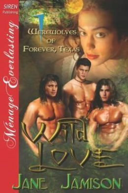 Wild Love [Werewolves of Forever, Texas 1] (Siren Publishing Menage Everlasting)