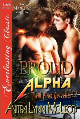 Proud Alpha [Twin Pines Grizzlies 12] (Siren Publishing Everlasting Classic Manlove)