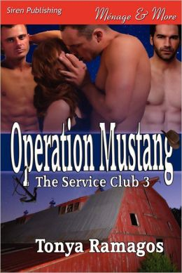 Operation Mustang [The Service Club 3] (Siren Publishing Menage and More)
