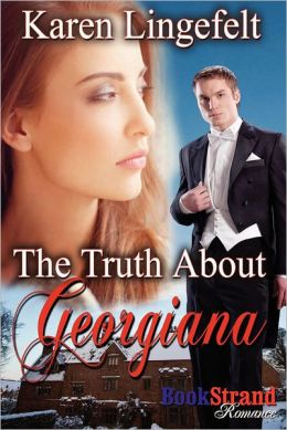 The Truth about Georgiana (Bookstrand Publishing Romance)