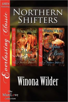 Northern Shifters [Alpha Mate: Alpha Bear] (Siren Publishing Everlasting Classic Manlove)