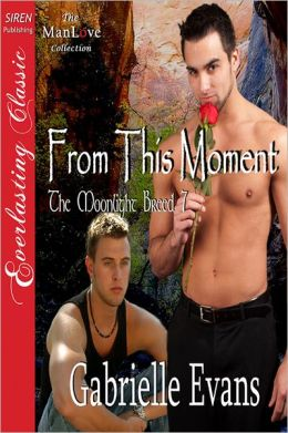 From This Moment[The Moonlight Breed 7] (Siren Publishing Everlasting Classic ManLove)
