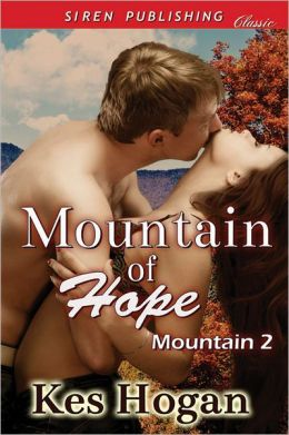 Mountain of Hope [Mountain 2] (Siren Publishing Classic)