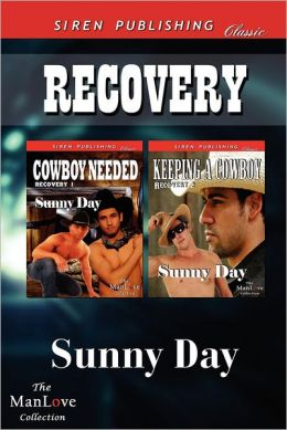 Recovery [Cowboy Needed: Keeping a Cowboy] (Siren Publishing Classic Manlove)