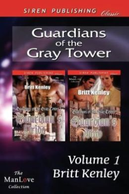 Guardians of the Gray Tower, Volume 1 [Guardian's Pride: Guardian's Vow] (Siren Publishing Classic Manlove)
