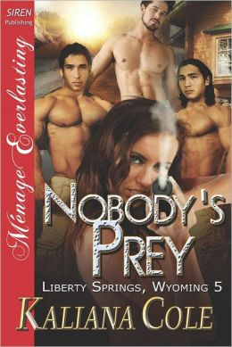 Nobody's Prey [Liberty Springs, Wyoming 5] (Siren Publishing Menage Everlasting)