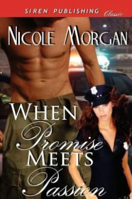 When Promise Meets Passion (Siren Publishing Classic)