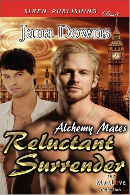 Reluctant Surrender [Alchemy Mates 1] (Siren Publishing Classic Manlove)