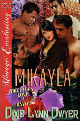 Mikayla [Orchidea: Love on the Bayou 3] (Siren Publishing Menage Everlasting)