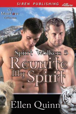 Reunite My Spirit [Spirit Walkers 5] (Siren Publishing Allure ManLove)