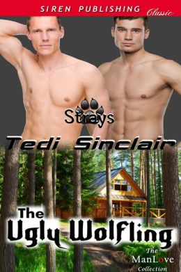 The Ugly Wolfling [Strays] (Siren Publishing Classic ManLove)