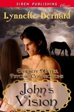John's Vision [Cowboy Mates, Psychic Connections 1] (Siren Publishing Classic)