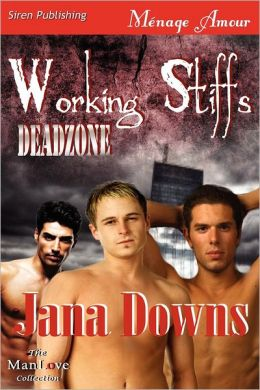 Working Stiffs [Deadzone 1] (Siren Publishing Menage Amour Manlove)