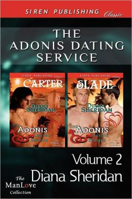 The Adonis Dating Service, Volume 2 [The Adonis Dating Service: Carter: The Adonis Dating Service: Slade] (Siren Publishing Classic Manlove)