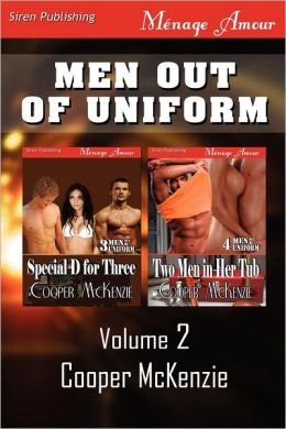 Men Out of Uniform, Volume 2 [Special D for Three: Two Men in Her Tub] (Siren Publishing Menage Amour)