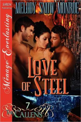 Love of Steel [The Callens 7] (Siren Publishing Menage Everlasting)