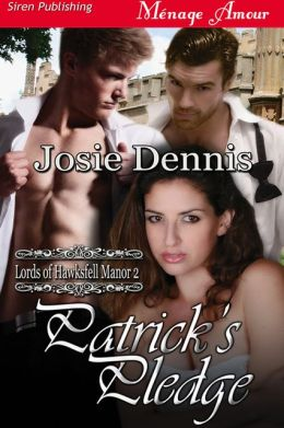 Patrick's Pledge [Lords of Hawksfell Manor 2] (Siren Publishing Menage Amour)