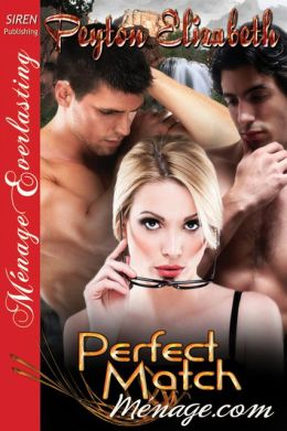 Perfect Match [Menage.com 2] (Siren Publishing Menage Everlasting)