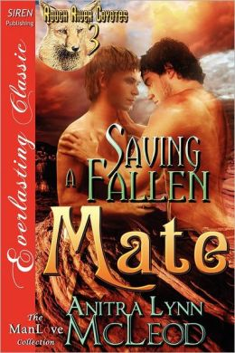 Saving a Fallen Mate [Rough River Coyotes 3] (Siren Publishing Everlasting Classic Manlove)