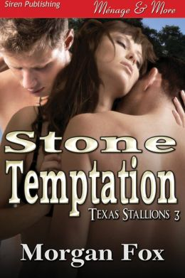 Stone Temptation [Texas Stallions 3] (Siren Publishing Menage and More)
