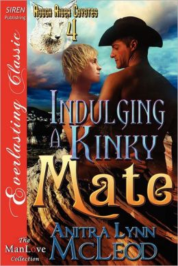 Indulging a Kinky Mate [Rough River Coyotes 4] (Siren Publishing Everlasting Classic Manlove)