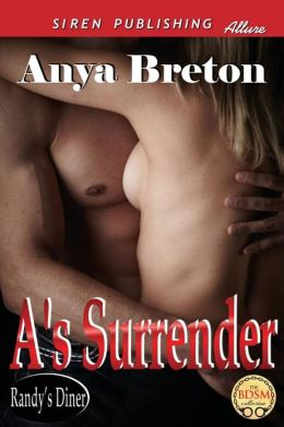 A's Surrender [Randy's Diner 2] (Siren Publishing Allure)