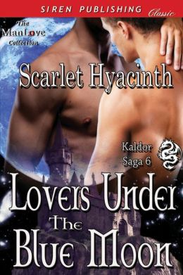 Lovers Under the Blue Moon [Kaldor Saga 6] (Siren Publishing Classic ManLove)