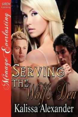 Serving the Wolf's Den (Siren Publishing Menage Everlasting)