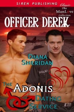 The Adonis Dating Service: Officer Derek [The Adonis Dating Service 6] (Siren Publishing Classic ManLove)