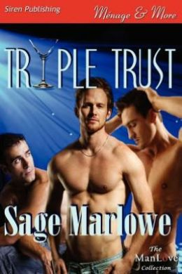 Triple Trust (Siren Publishing Menage and More Manlove)