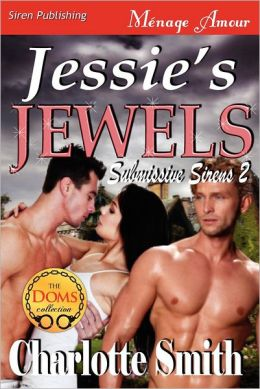 Jessie's Jewels [Submissive Sirens 2] (Siren Publishing Menage Amour)
