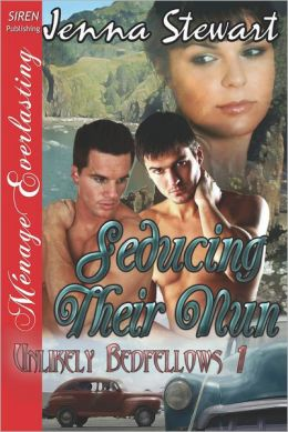 Seducing Their Nun [Unlikely Bedfellows 1] (Siren Publishing Menage Everlasting)
