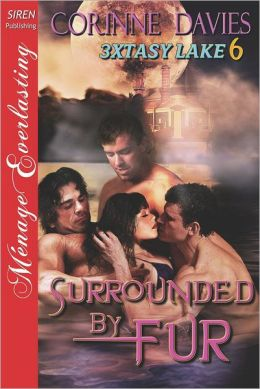 Surrounded by Fur [3xtasy Lake 6] (Siren Publishing Menage Everlasting)