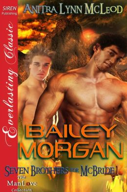 Bailey Morgan [Seven Brothers for McBride 1] (Siren Publishing Everlasting Classic ManLove)