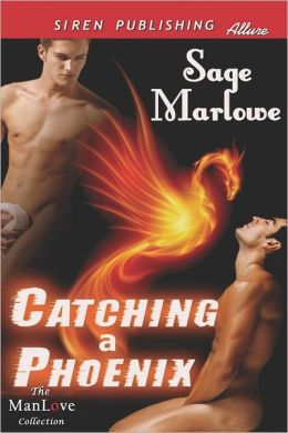 Catching a Phoenix (Siren Publishing Allure Manlove)