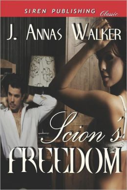 Scion's Freedom (Siren Publishing Classic)