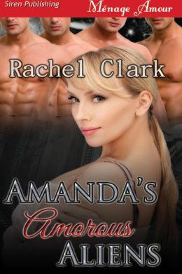 Amanda's Amorous Aliens (Siren Publishing Menage Amour)