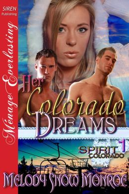Her Colorado Dreams [Spirit, Colorado 1] (Siren Publishing Menage Everlasting)