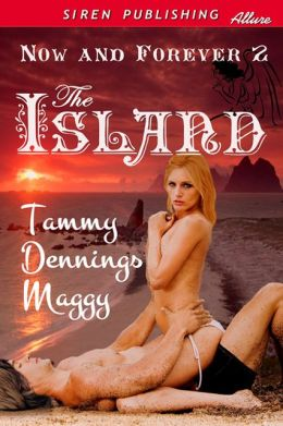 The Island [Now and Forever 2] (Siren Publishing Allure)